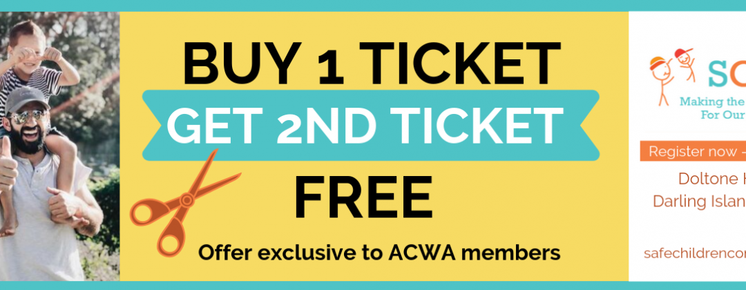 Safe Children Buy 1 Ticket Get 1 Free ACWA MemberOffer